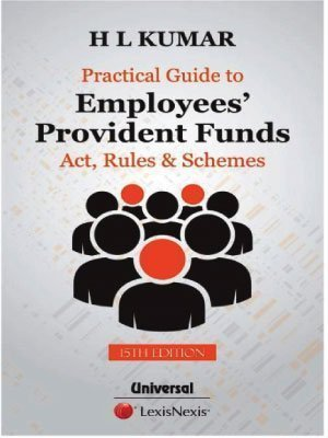 Practical Guide to Employees' Provident Funds Act, Rules & Scheme