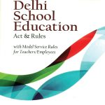 An Exhaustive Guide – Delhi School Education Act & Rules