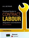Practical Guide to Contract Labour (Regulation & Abolition) Act & Rules