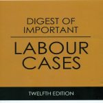 Digest of Labour Cases – 1990 to Feb 2018 (Case Law Finder)