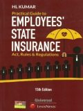 Practical Guide to Employees' State Insurance Act, Rules & Regulations
